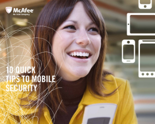 McAfee 10 Quick Tips To Mobile Security