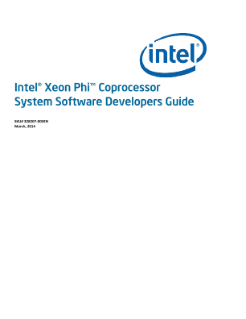 Intel® Xeon Phi™ Coprocessor: Software Developers Guide,Intel® Xeon Phi™ Coprocessor System Software Developers Guide
